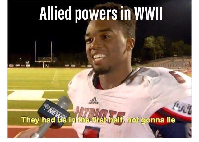 meme - Photo caption - Allied powers in WWII RIMT NEW They had us in the firsthalf, not gonna lie