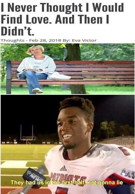 """Fake headline that reads, """"I never thought I would find love. And then I didn't"""" above a pic of a football player saying, """"They had us in the first half, not gonna lie"""""""
