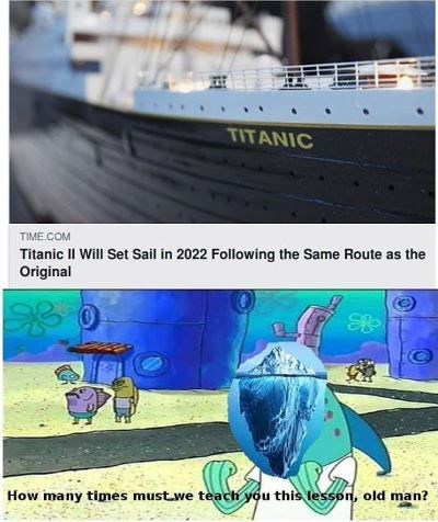 spongebob memes about titantic 2022 following the same route as the disastrous original