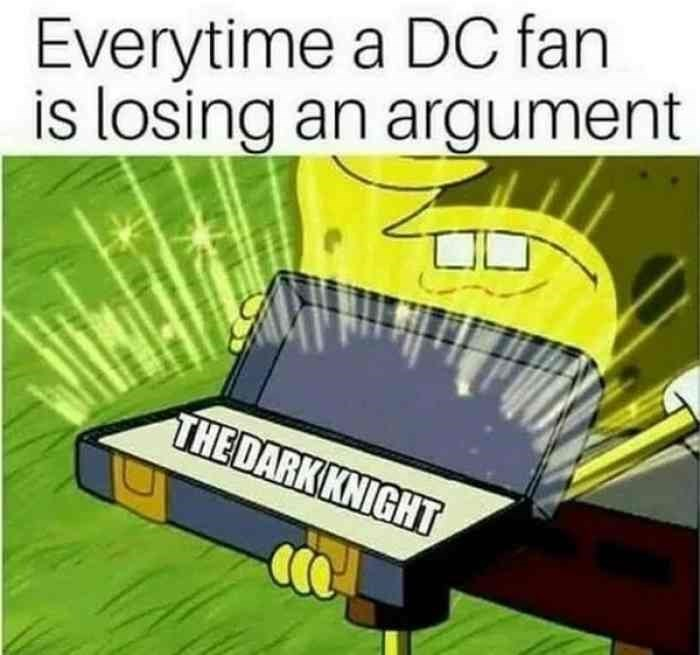 spongebob meme with ol' reliable and a DC fan losing an argument with the Dark night