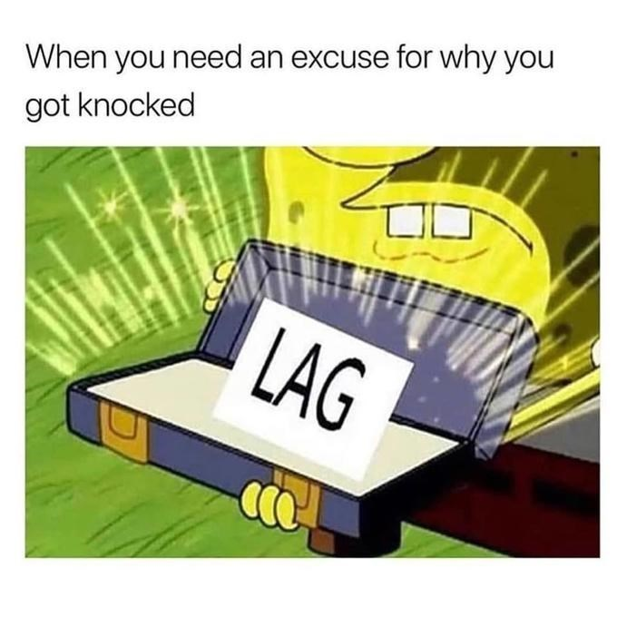 Text - When you need an excuse for why you got knocked LAG