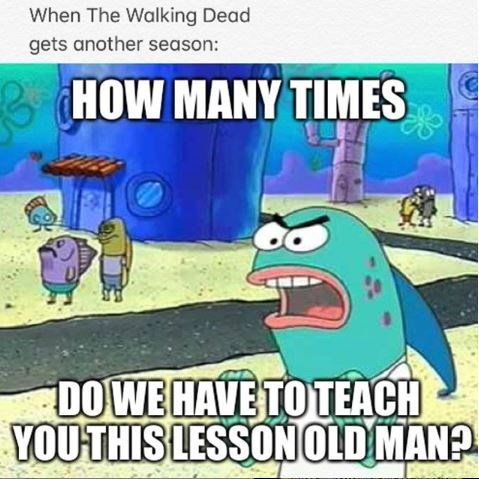 spongebob memes about the waking dead getting another season