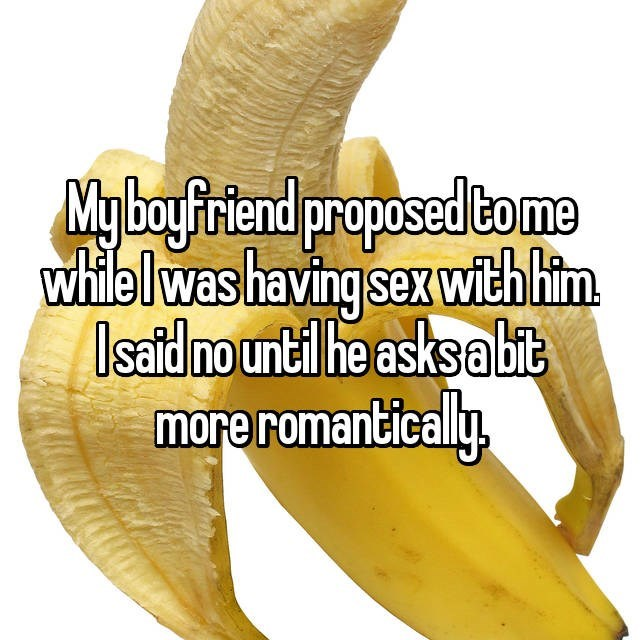 Banana family - My bayfiriend proposed bome while Iwas having sex with him Isaid no until he asksa bit more romantically