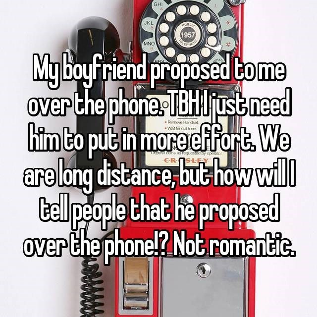 Text - GHI 4 JKL PUBLIC 1957 MNO 63 My boyfriend proposed tome Over the phone:TBHIjustneed PRS. XPAZ Remove Handset Wat for dial-tone. Daporst Cons asrequesied ty operator are long distance, but how will tel people that he proposed over the phone!? Not romantie CROSLEY