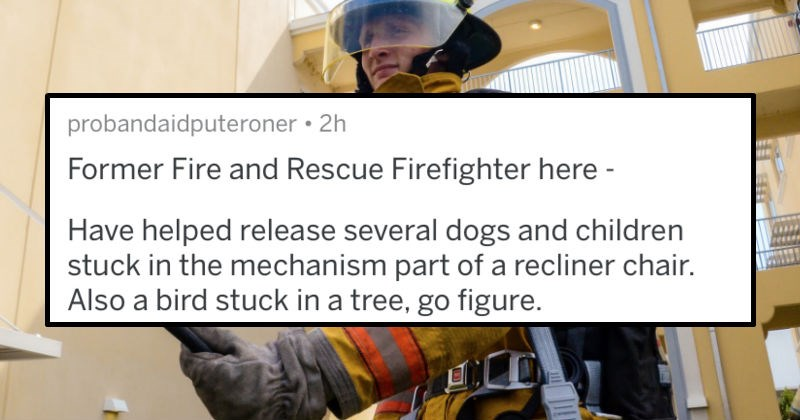 Firefighters reveal the dumbest people they've saved from stupid situations.