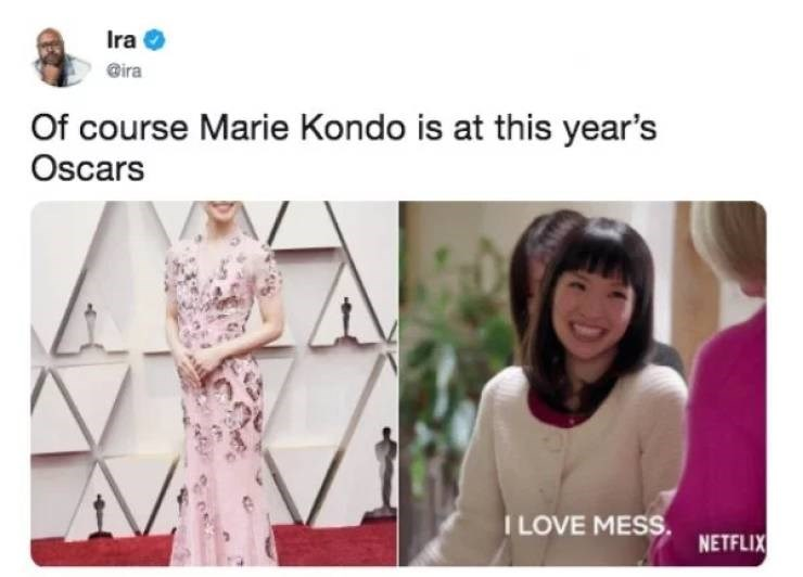 "Caption that reads, ""Of course Marie Kondo is at this year's Oscars"" above a pic of her at the Oscars next to a pic of her saying, ""I love mess"""