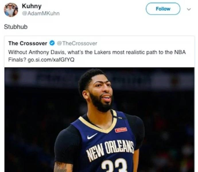 Basketball player - Kuhny @AdamMKuhn Follow Stubhub @TheCrossover The Crossover Without Anthony Davis, what's the Lakers most realistic path to the NBA Finals? go.si.com/xafGfYQ NEW ORLEANS