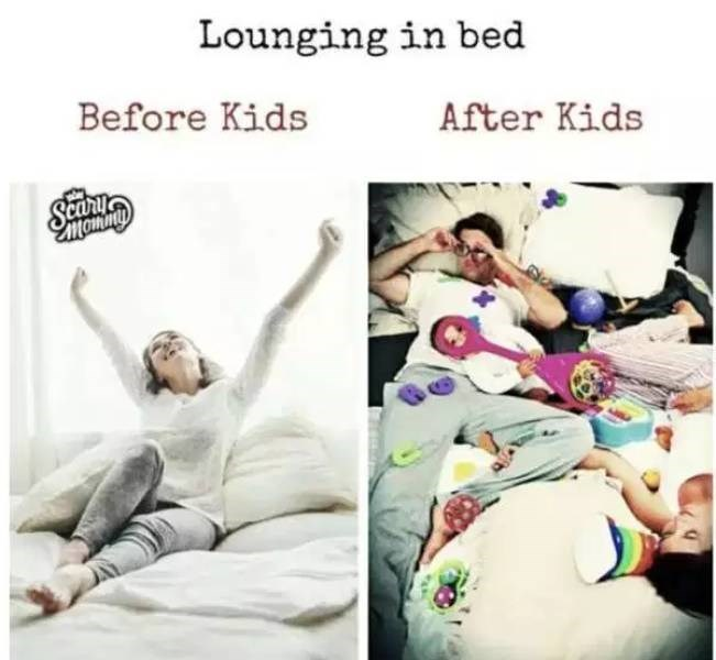 Text - Lounging in bed Before Kids After Kids
