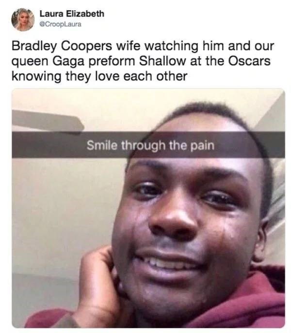 Face - Laura Elizabeth eCroopLaura Bradley Coopers wife watching him and our queen Gaga preform Shallow at the Oscars knowing they love each other Smile through the pain