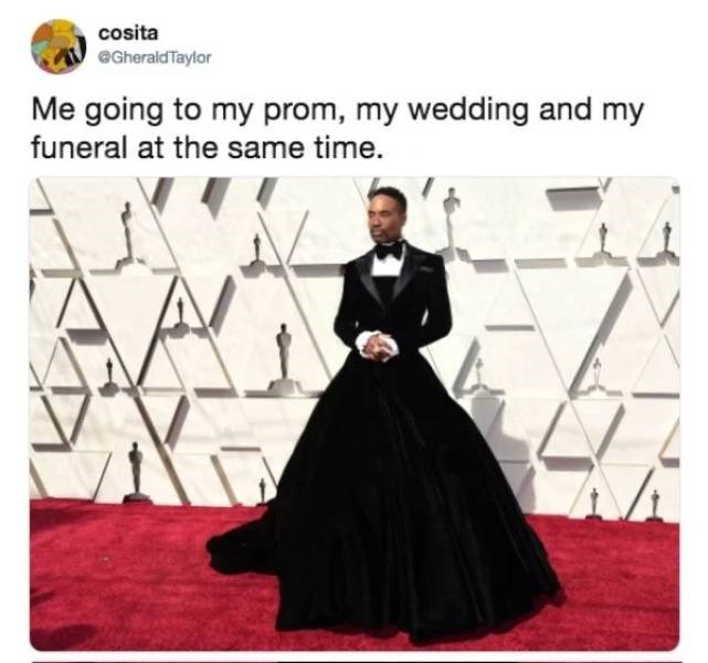 Red carpet - cosita @GheraldTaylor Me going to my prom, my wedding and my funeral at the same time.