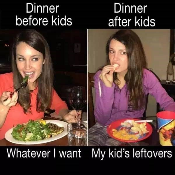 """Caption that reads, """"Dinner before kids - whatever I want"""" with a pic of a woman happily eating a salad"""" next to caption that reads, """"Dinner after kids - My kid's leftover"""" with a pic of the same woman eating her kid's leftovers"""