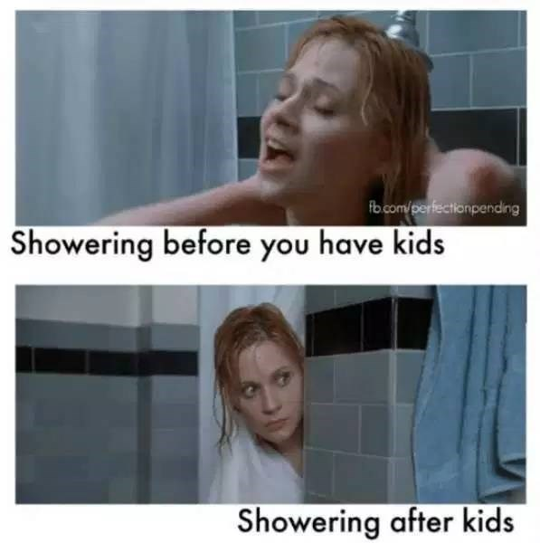 """Pic of a woman happily taking a shower with text that reads, """"Showering before you have kids"""" above a pic of the same woman in the shower peering around the corner above text that reads, """"Showering after kids"""""""