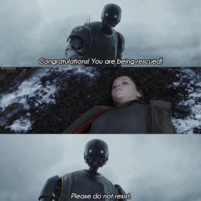 "Original meme template that features K-2SO trying to rescue Jyn Erso while saying, ""Congratulations! You are being rescued. Please do not resist"""