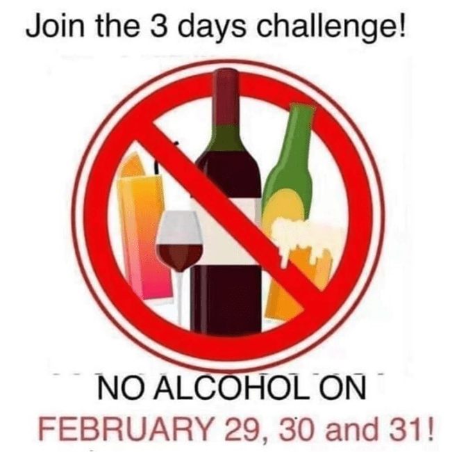Funny meme about not drinking on the days of february that don't exist.