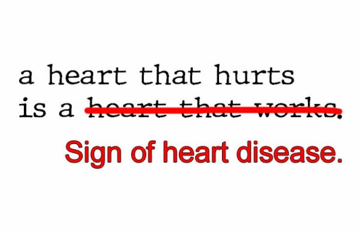 Text - a heart that hurts is a heart that worke Sign of heart disease.