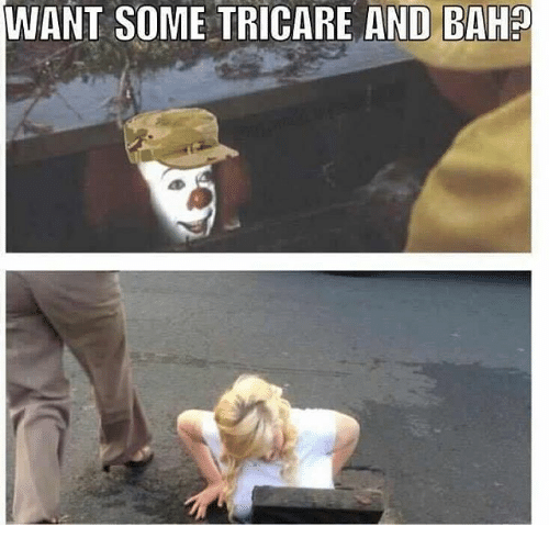 Photo caption - WANT SOME TRICARE AND BAH?