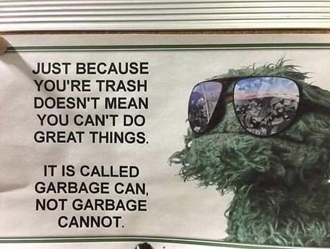 wholesome meme about being trash doesn't mean you are not able to do great things