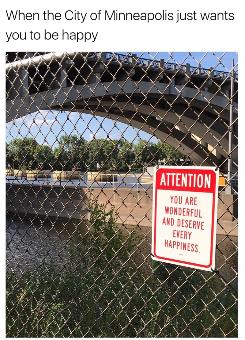 Wire fencing - When the City of Minneapolis just wants you to be happy ATTENTION YOU ARE WONDERFUL AND DESERVE EVERY HAPPINESS