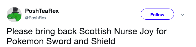 Text - PoshTeaRex Follow @PoshRex Please bring back Scottish Nurse Joy for Pokemon Sword and Shield