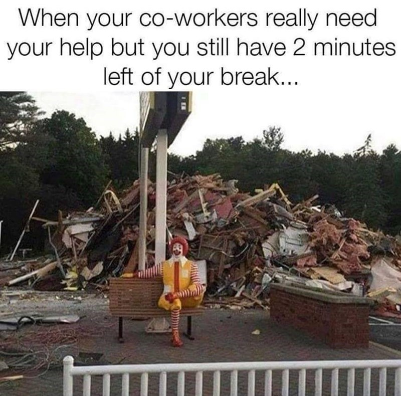 meme - Tree - When your co-workers really need your help but you still have 2 minutes left of your break...