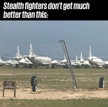 meme - Airplane - Stealth fighters don'tget much better than this: F-117 STEALTH FIGHTER