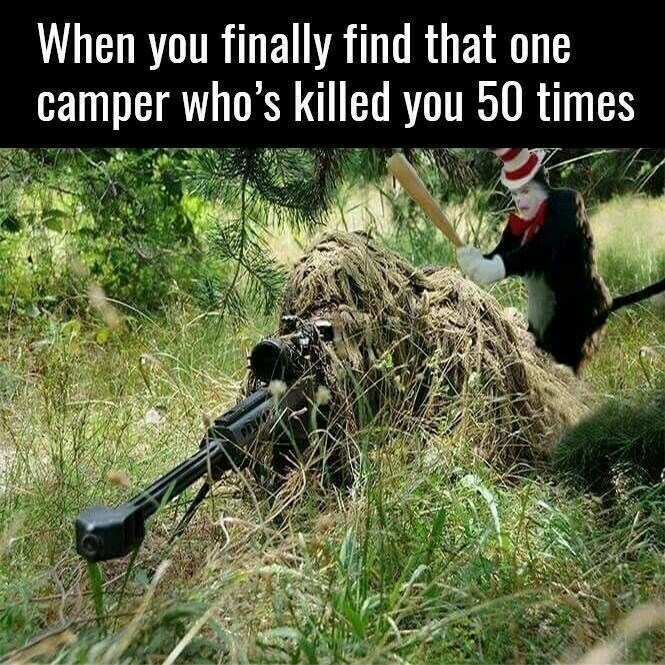 meme - Grass - When you finally find that one camper who's killed you 50 times