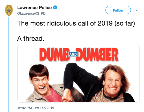 Text - Lawrence Police Follow LawrenceKS_PD The most ridiculous call of 2019 (so far) A thread DUMBn DUMSER 12:02 PM 28 Feb 2019