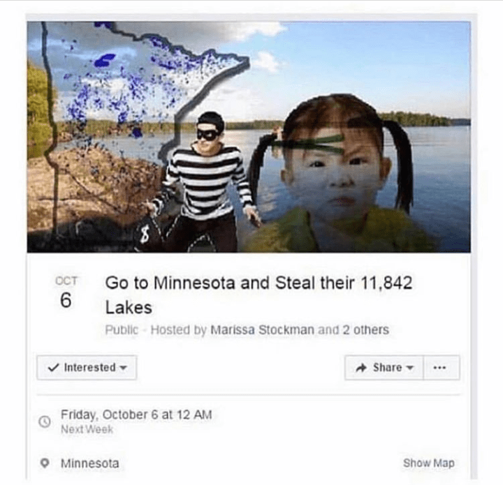 Text - OCT Go to Minnesota and Steal their 11,842 Lakes Public - Hosted by Marissa Stockman and 2 others Interested Share Friday, October 6 at 12 AM Next Week Show Map Minnesota
