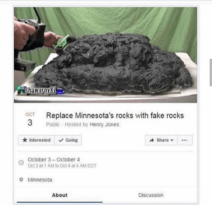Rock - Зlаклидуз! Replace Minnesota's rocks with fake rocks ост Public Hosted by Henry Jones Interested Going Share October 3-October 4 Oct3 at 1 AM to Oct 4 at 4 AM EDT Minnesota About Discussion