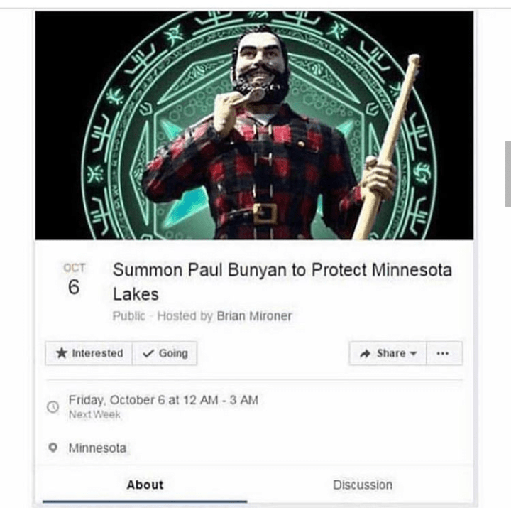 Text - Summon Paul Bunyan to Protect Minnesota 6 OCT Lakes Public-Hosted by Brian Mironer Interested Going Share Friday, October 6 at 12 AM-3 AM Next Week Minnesota Discussion About