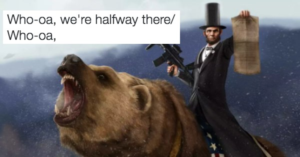 we're halfway there meme with picture of lincoln on a bear