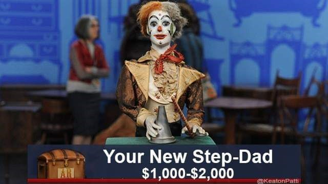 Clown - Your New Step-Dad $1,000-$2,000 AR KeatonPatti