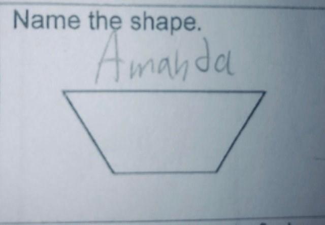 dumb but true - Text - Name the shape. Away da Tnah