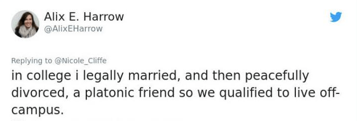 twitter post in college i legally married, and then peacefully divorced, a platonic friend so we qualified to live off- campus