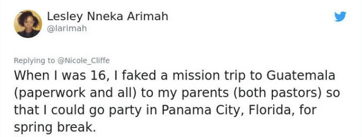 twittet post about lying When I was 16, I faked a mission trip to Guatemala (paperwork and all) to my parents (both pastors) so that I could go party in Panama City, Florida, for spring break.