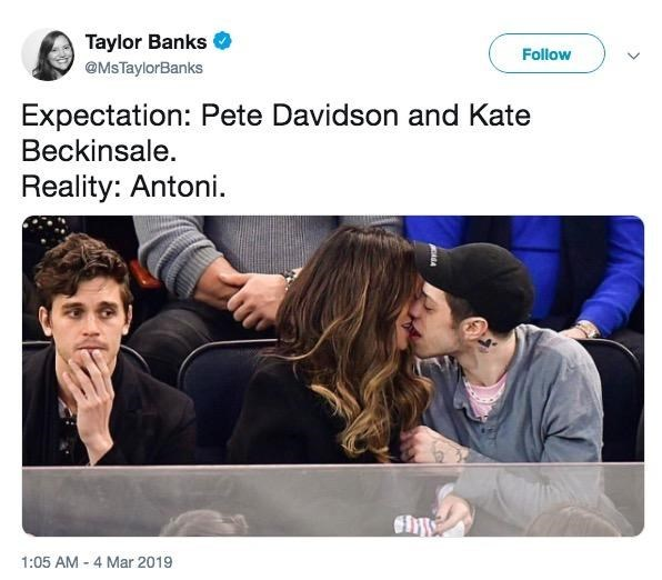 Product - Taylor Banks @Ms TaylorBanks Follow Expectation: Pete Davidson and Kate Beckinsale. Reality: Antoni 1:05 AM 4 Mar 2019
