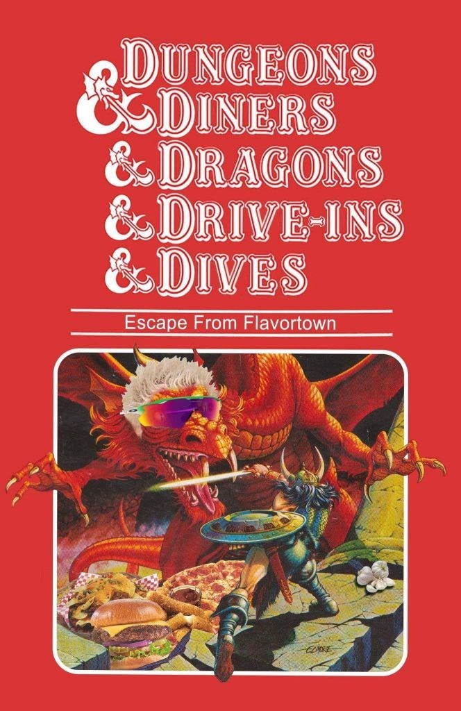 Text - DUNGEONS CSDINERS &DRAGONS &DRIVE-INS &DIVES Escape From Flavortown ELDRE