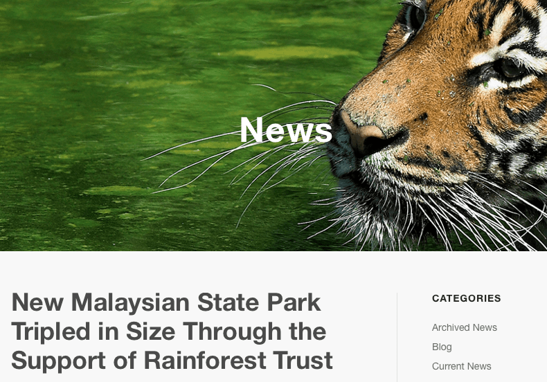 Bengal tiger - News New Malaysian State Park Tripled in Size Through the Support of Rainforest Trust CATEGORIES Archived News Blog Current News