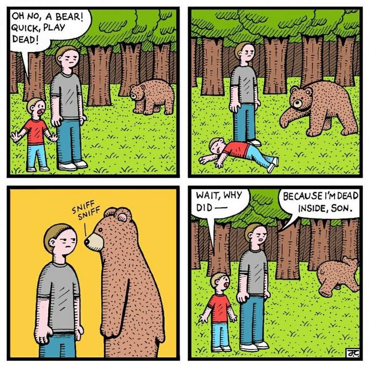 Cartoon - OH NO, A BEAR! QUICK, PLAY DEAD! HL WAIT, WHY SNIFF SNIFF BECAUSE I'M DEAD INSIDE, SON AALLET DID Yi.