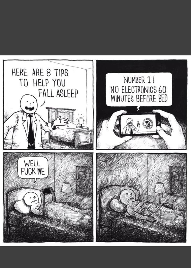 Cartoon - HERE ARE 8 TIPS TO HELP YOU FALL ASLEEP NUMBER 1! NO ELECTRONICS 60 MINUTES BEFORE BED WELL FUCK ME