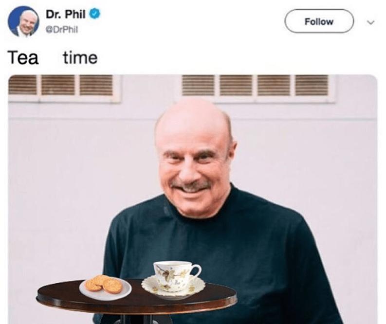 Food - Dr. Phil Follow CDrPhil Tea time