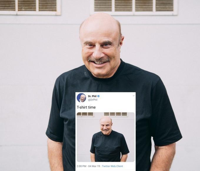 Facial expression - Dr. Phil @DrPhil T-shirt time 2:00 PM 04 Mar 19 Twitter Web Client