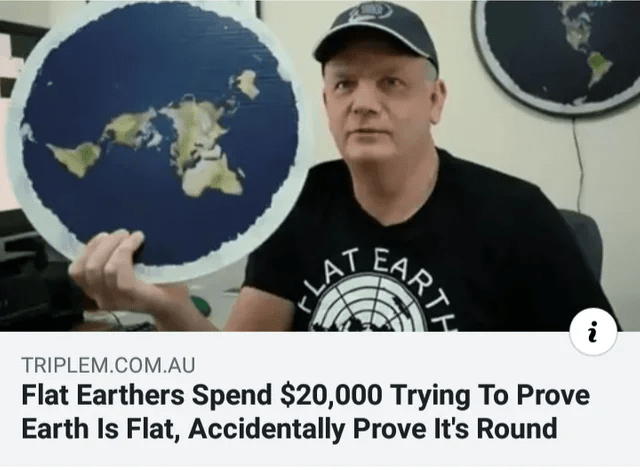 T-shirt - LAT Flat Earthers Spend $20,000 Trying To Prove Earth Is Flat, Accidentally Prove It's Round TRIPLEM.COM.AU CARTH