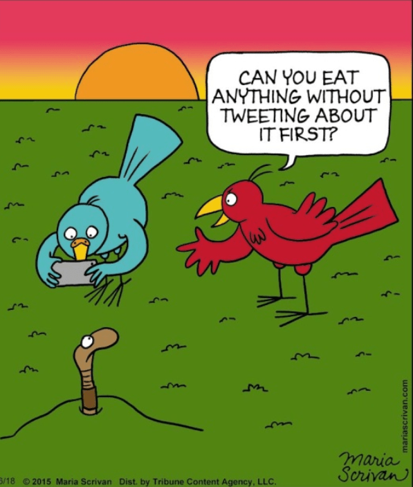 Cartoon - CAN YOU EAT ANYTHING WITHOUT TWEETING ABOUT IT FIRST? maria Scrivan 6/18 2015 Maria Scrivan Dist. by Tribune Content Agency, LLC. mariascrivan.com