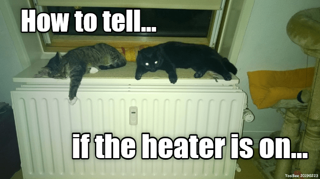 Photo caption - How to tell... if the heater is on.. ToolBee 20190223
