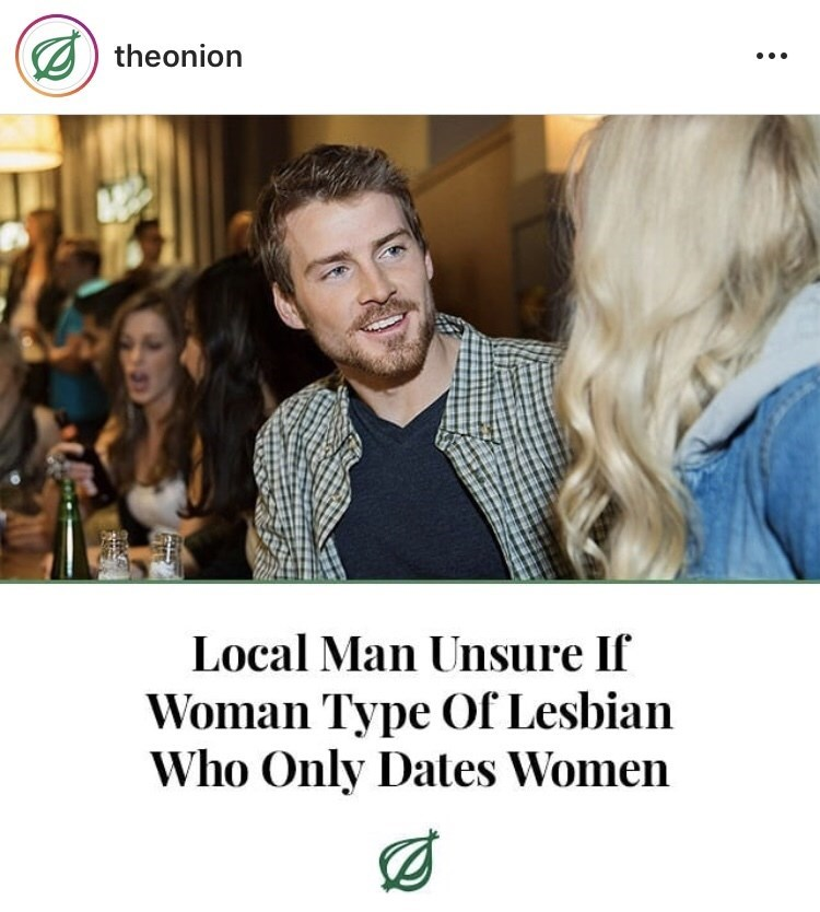 amusing meme with The Onion headline about guys hitting on lesbians