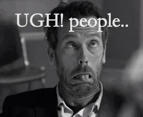 dr house doing weird expression ugh people