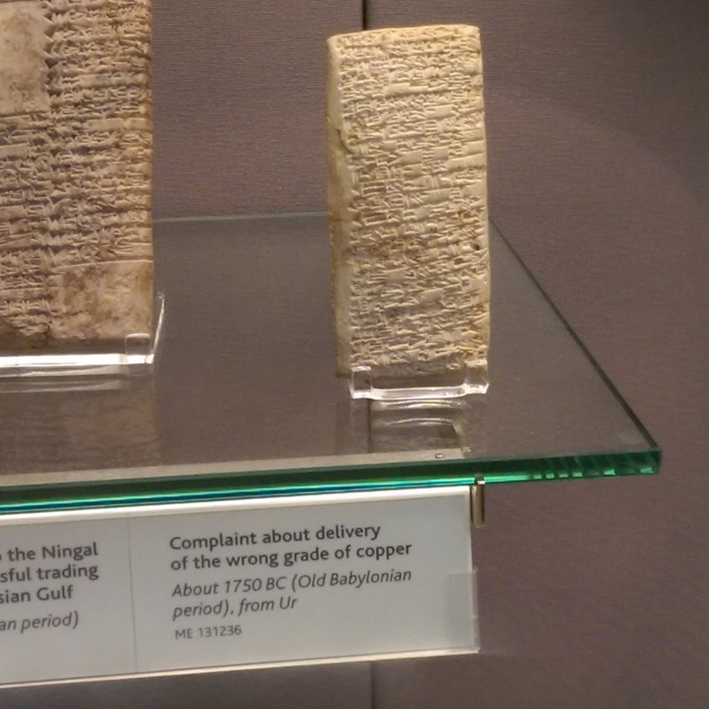 old specimen in museum Complaint about delivery of the wrong grade of copper About 1750 BC (Old Babylonian period). from Ur an period) ME 131236