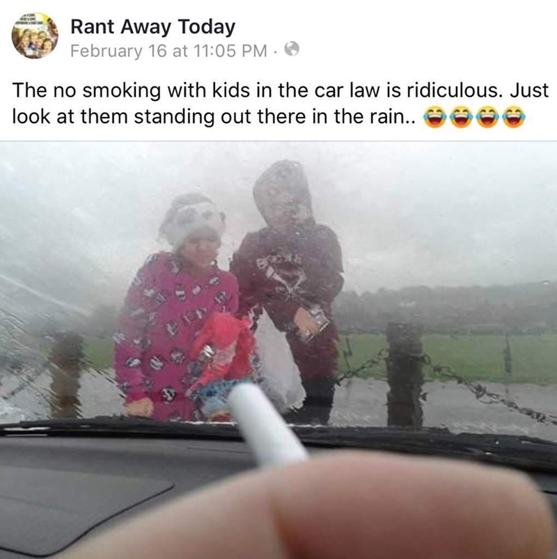 amusing meme about leaving your kids in the rain so you can smoke in the car