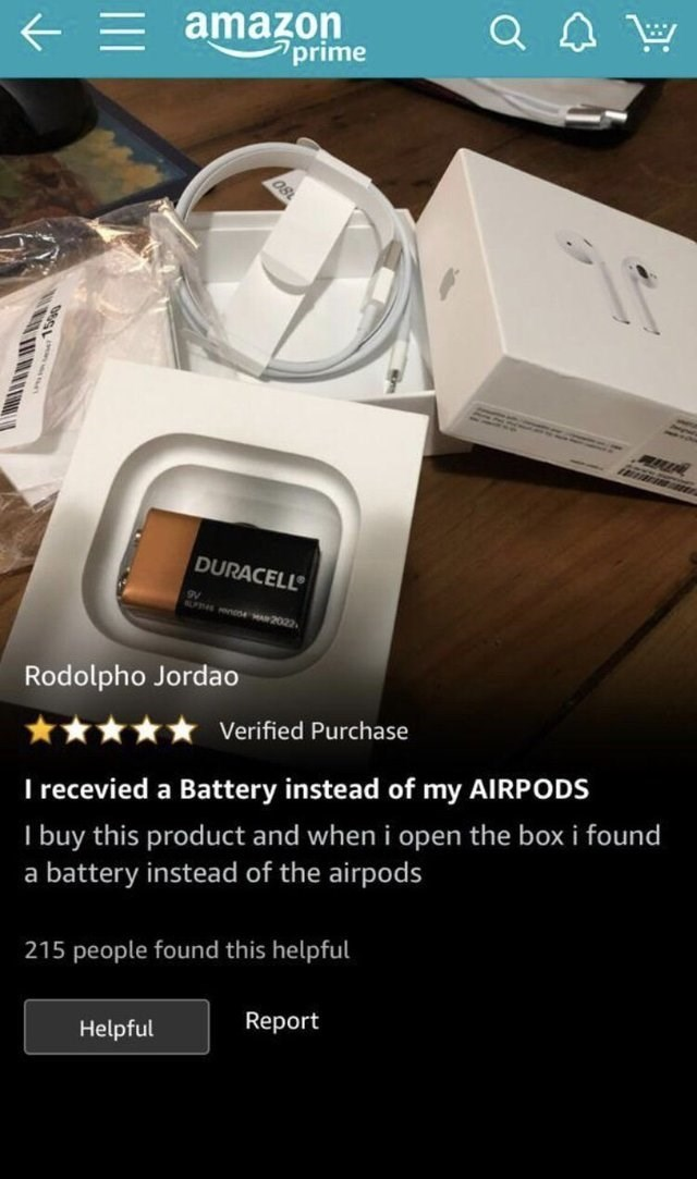 Product - amazon prime Os DURACELL F A2022. Rodolpho Jordao Verified Purchase I recevied a Battery instead of my AIIRPODS I buy this product and when i open the box i found a battery instead of the airpods 215 people found this helpful Report Helpful
